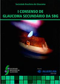 I Consenso de Glaucoma Secundário da SBG
